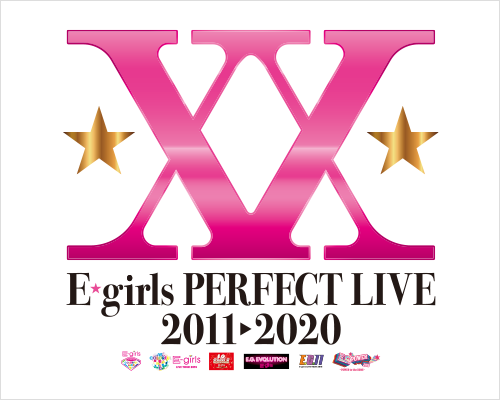 E-girls PERFECT LIVE 2011▶︎2020