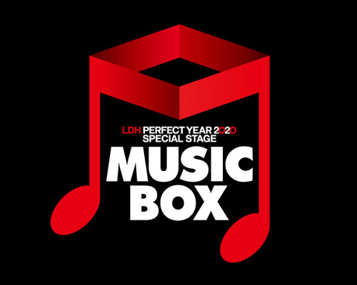 LDH PERFECT YEAR 2020 SPECIAL STAGE ~MUSIC BOX~